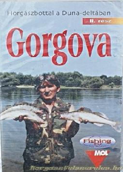 Horgászbottal a Duna-deltában, Gorgova 2, VHS kazetta